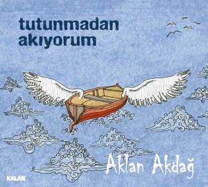 Tutunmadan Akıyorum - Aklan Akdağ, 2015 Kalan Müzik